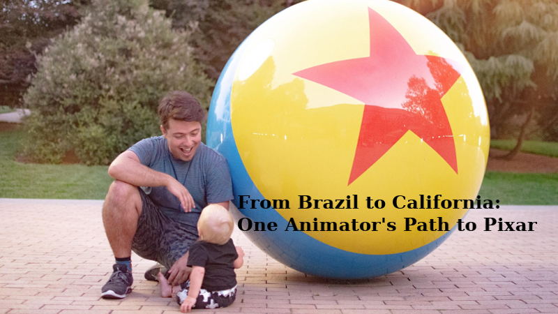 From Brazil to California: One Animator's Path to Pixar